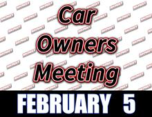 Car Owners Meeting: Friday, February 5th