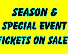 Season & Special Event Tickets On Sale!