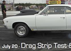 July 20 Drag Strip Test & Tune