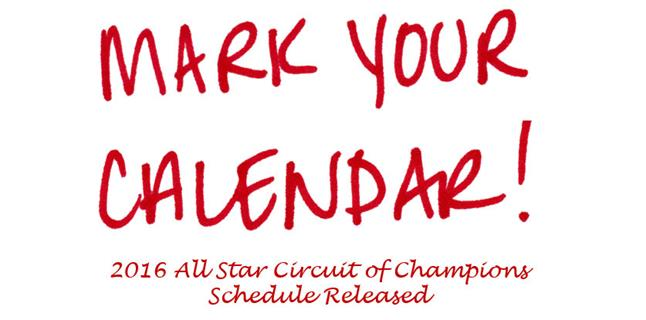 2016 All Star Circuit of Champions Schedule Released