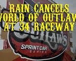 Rain Cancels World of Outlaws Sprint Car Series at 34 Raceway