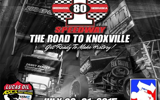 "Lucas Oil ASCS and FVP National Sprint League Headlining July 30 and 31 ""Road To Knoxville"" at I-80 Speedway!"