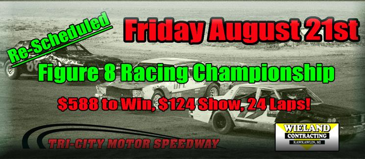Figure 8 Racing Championship Friday August 7th!